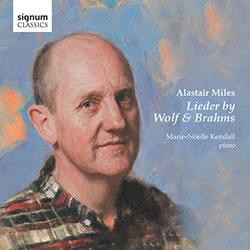 Alastair Miles - Lieder by Wolf and Brahms